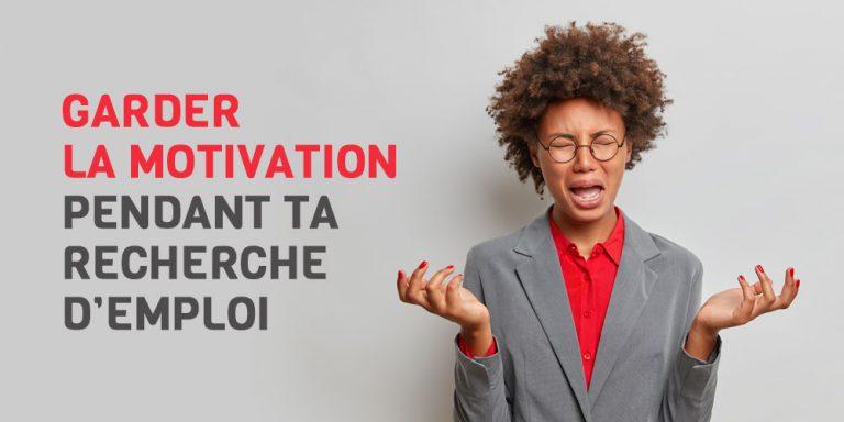 Garder la motivation pendant ta recherche d'entreprise